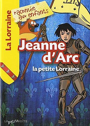 Jeanne d'Arc, la petite lorraine