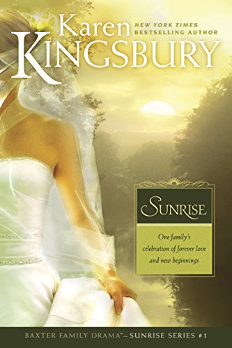 Sunrise: The Baxter Family, Sunrise Series (Book 1) Clean, Contemporary Christian Fiction (Baxter Family Drama—Sunrise Series) (English Edition)