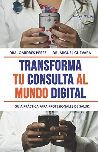 Transforma tu consulta al mundo digital: Guía práctica de Telemedicina para profesionales de salud