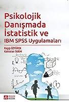 Psikolojik Danismada Istatistik ve IBM SPSS Uygulamalari