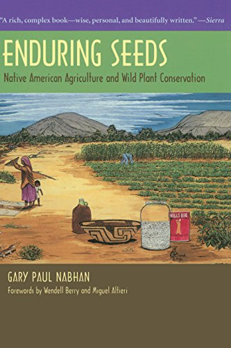 Enduring Seeds: Native American Agriculture and Wild Plant Conservation (English Edition)