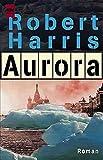 Robert Harris: Aurora