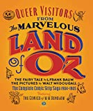 Queer Visitors from the Marvelous Land of Oz: The Complete Comic Strip Saga