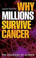 Why Millions Survive Cancer: The Successes of Science by Lauren Pecorino(2012-09-07)