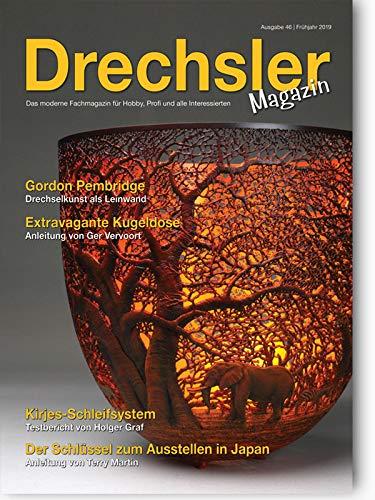 DrechslerMagazin Ausgabe 46 – Das moderne Fachmagazin für Hobby, Profi und alle Interessierten (Frühjahr 2019)
