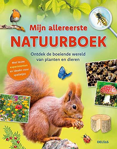 Mijn allereerste natuurboek: Ontdek de boeiende wereld van planten en dieren