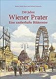 250 Jahre Wiener Prater: Eine zauberhafte Bilderreise