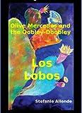 Olive Mercedes and the Oobley-Doobley (Los Lobos Book 1) (English Edition)