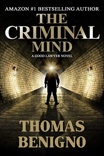 The Criminal Mind: A Psychological Thriller (The Good Lawyer Series Book 3)