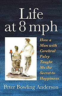 Life at 8 mph: How a Man with Cerebral Palsy Taught Me the S