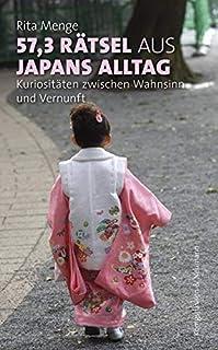 57,3 Rätsel aus Japans Alltag: Kuriositäten zwischen Wahns