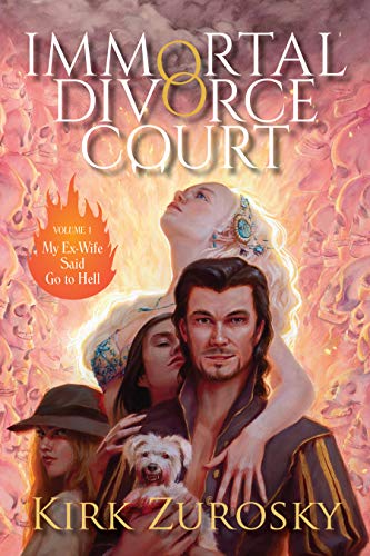 My Ex-Wife Said Go to Hell (Immortal Divorce Court Volume 1)