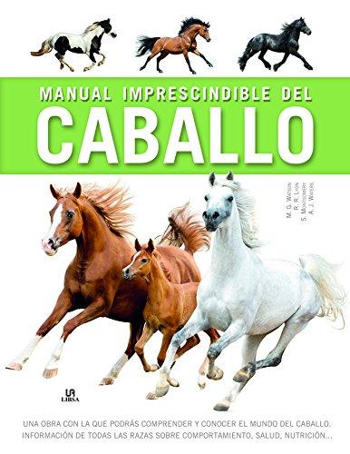 Manual imprescindible del caballo (Manuales Imprescindibles)