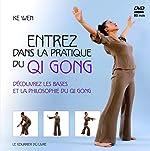 Entrez dans la pratique du qi gong - Découvrez les bases et la philosophie du Qi Gong (1DVD) de Ke Wen