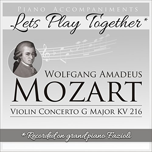 Wolfgang Amadeus Mozart: Violin Concerto in G Major, K. 216 (Piano Accompaniment, Let's Play Together)
