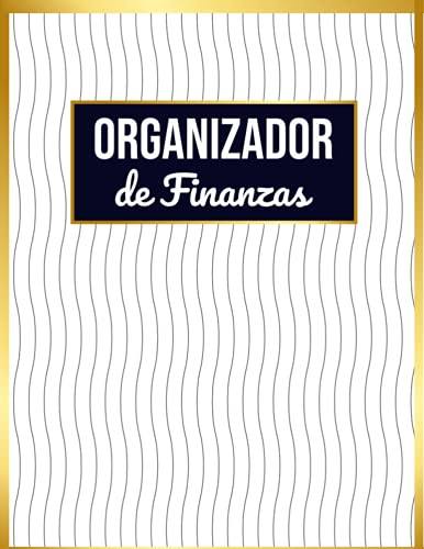 Organizador De Finanzas: Planificador Financiero Y Cuaderno De Seguimiento De Gastos | Organizador De Gastos | útil Para Los Presupuestos Mensuales ... dinero Y para ahorros para personalizar