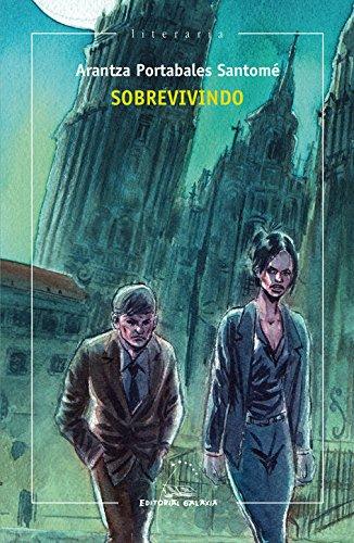 Sobrevivindo (premio novela por entregas la voz de galicia: