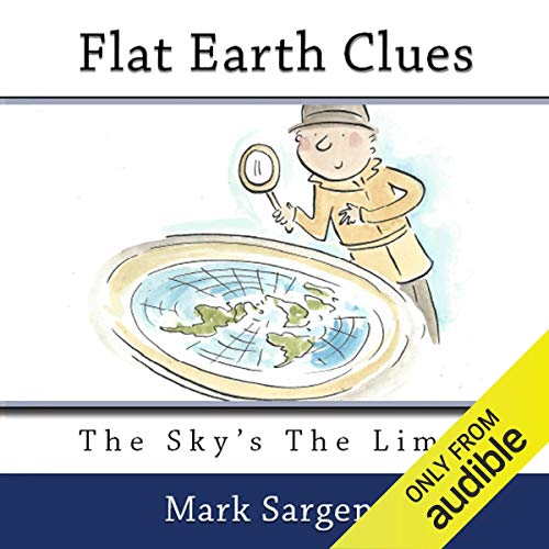 Flat Earth Clues Audiobook By Mark Sargent cover art