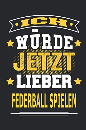 Ich würde jetzt lieben Federball spielen: Notizbuch, Notizblock, Geburtstag Geschenk Buch mit 110 linierten Seiten