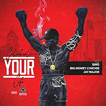 Celebrate Your Life (feat. Big Money Lynchie & Sino)