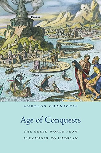 Age of Conquests: The Greek World from Alexander to Hadrian (History of the Ancient World)