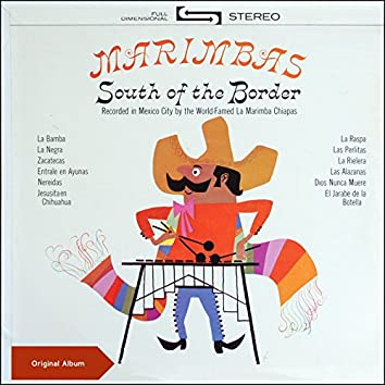 Marimbas South Of The Border (Original Mariachi Album)