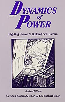 The Dynamics of Power: Building a Competent Self 0870736795 Book Cover