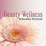 Beauty Wellness, Relaxation Weekend