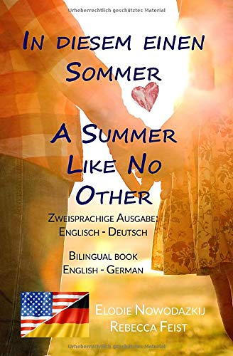In diesem einen Sommer / A Summer Like No Other (Zweisprachige Ausgabe: Englisch-Deutsch): Bilingual edition: English-German