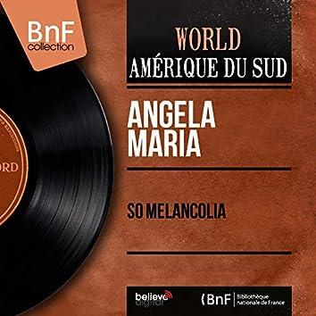 So Melancolia (feat. L'Orquestra do Sindicato dos Musicos Profissionnais do Rio de Janeiro) [Mono Version]