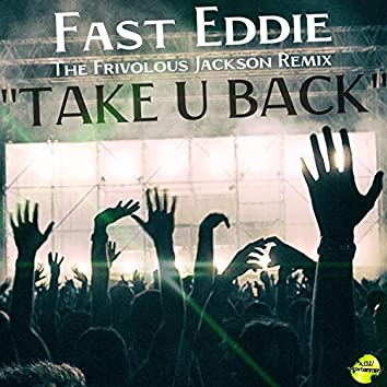 Take U Back (Frivolous Jackson Remix)