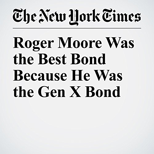 Roger Moore Was the Best Bond Because He Was the Gen X Bond copertina