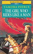 The Girl Who Rides Like a Man: Book 3 of the Song of the Lioness