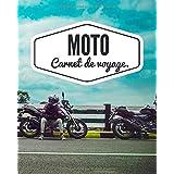 Moto Carnet de Voyage: Journal de voyage à remplir pour les motards| 101 pages| 50 fiches de voyages à compléter| 50 pages blanches avec citations de Bikers| 1 Trip check-list| Journal moto| 8x10inc.| road bike trip| motorcycle diaries book| Design