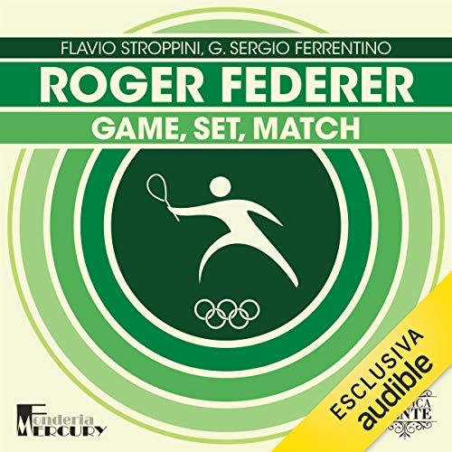 Roger Federer. Game, set, match copertina