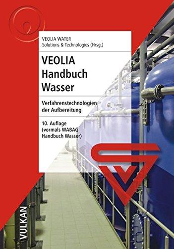 VEOLIA Handbuch Wasser: Verfahrenstechnologien der Aufbereitung