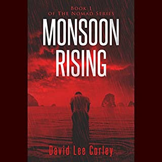 Monsoon Rising                   By:                                                                                                                                 David Lee Corley                               Narrated by:                                                                                                                                 Steve Rausch                      Length: 8 hrs and 20 mins     Not rated yet     Overall 0.0