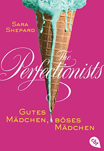 The Perfectionists - Gutes Mädchen, böses Mädchen (The Perfectionists-Reihe 2)