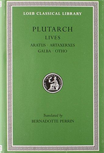 Lives, XI: Aratus. Artaxerxes. Galba. Otho. General Index (Loeb Classical Library) (Volume XI)
