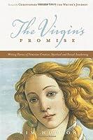 The Virgin's Promise: Writing Stories of Feminine Creative, Spiritual and Sexual Awakening by Kim Hudson(2010-04-01)