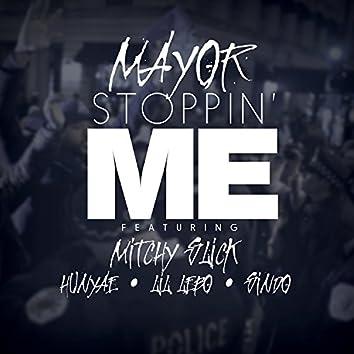 Stoppin' Me (feat. Mitchy Slick, Hunyae, Lil Lebo & Sindo) - Single