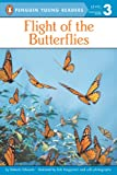 Flight of the Butterflies (Penguin Young Readers, Level 3) (English Edition)