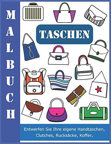 Malbuch Taschen: Entwerfen Sie Ihre eigene Handtaschen, Clutches, Rucksäcke, Koffer.