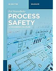 Process Safety: An Engineering Discipline (De Gruyter Textbook)