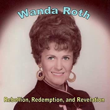 Rebellion, Redemption, and Revelation