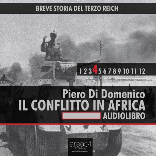 Breve storia del Terzo Reich vol.4: Il conflitto in Africa  Audiolibri