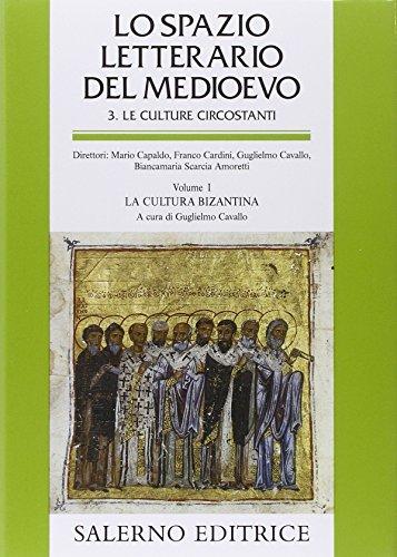 Lo spazio letterario del Medioevo. Le culture circostanti. La cultura bizantina (Vol. 1)