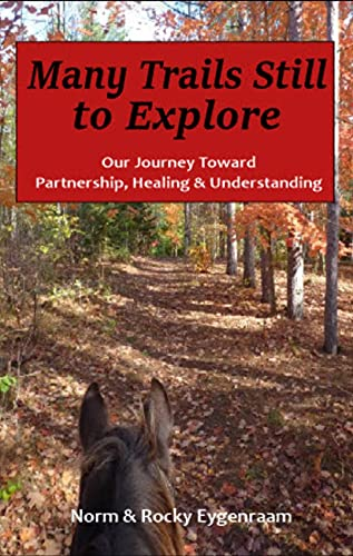 Many Trails Still to Explore: Our Journey Toward Partnership, Healing and Understanding