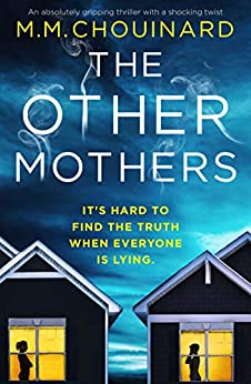 The Other Mothers: An absolutely gripping thriller with a shocking twist (Detective Jo Fournier Book 4) by [M.M. Chouinard]
