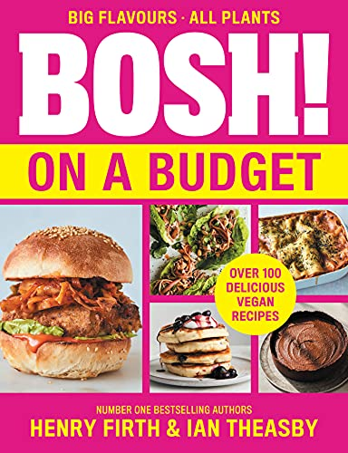 BOSH! on a Budget: From the bestselling vegan authors, comes their latest healthy plant-based cookbook with over 100 new low-cost, delicious recipes: From ... delicious recipes (English Edition)